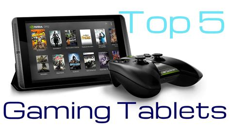 best tablet 2015 top 5 tablets for gaming 2015