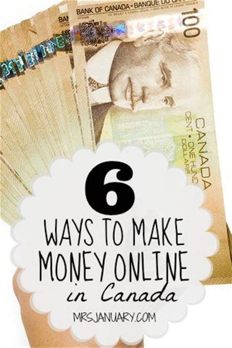 How To Make Money Online In Canada - 6 ways to make money online in canada via mrsjanuary com no scams here just very