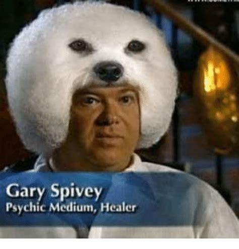 Psychic Meme - gary spivey psychic medium healer dank meme on sizzle