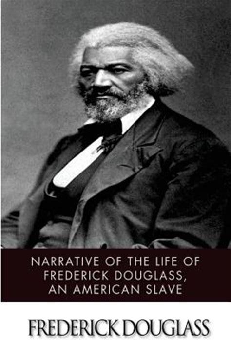 narrative of the of frederick douglass books narrative of the of frederick douglass an american