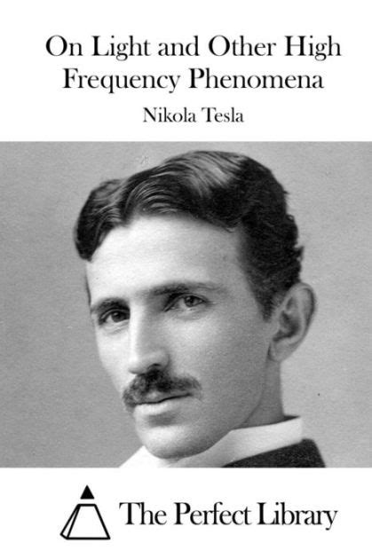 nikola tesla biography free on light and other high frequency phenomena by nikola