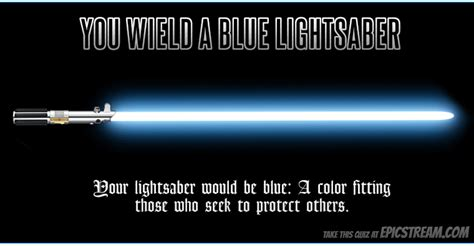 what color would your lightsaber be my lightsaber is blue which color would your lightsaber