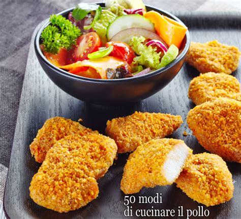idee per cucinare il pollo 50 ricette per cucinare il pollo e risparmiare