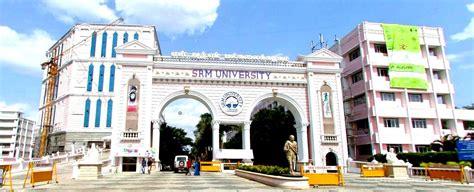 Srm Chennai Mba Fees by Srm Kattankulathur Cus Srm Kanchipuram