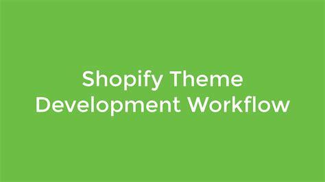 shopify themes development tutorial shopify theme development workflow youtube