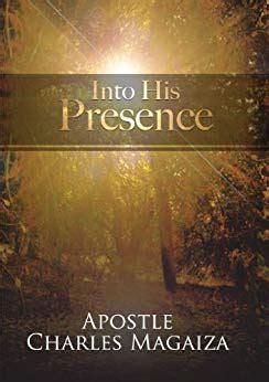 Into His Presence into his presence kindle edition by charles magaiza