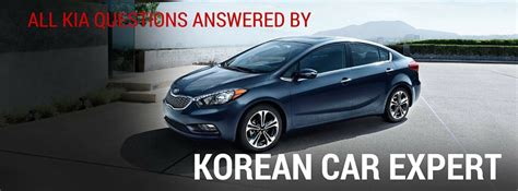 Kia Questions All Kia Questions Answered By Korean Car Expert Erick