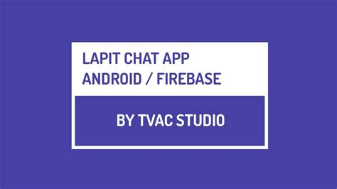 firebase chat tutorial android lapit chat app push notifications firebase tutorials