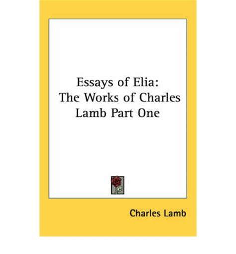 Some Essays Of Elia Charles by Essays Of Elia Charles 9781417918232