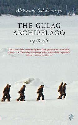 the gulag archipelago 1918 1956 0061253715 nikki cardiff wales the united kingdom s review of the gulag archipelago 1918 1956 abridged
