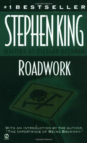 roadwork a novel books roadwork 1999 read free book by stephen king in