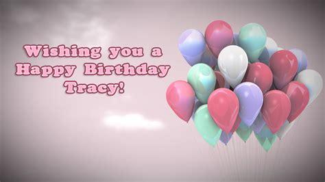 happy birthday tracy images wishing you a happy birthday tracy