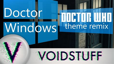 doctor who theme doctor who quot doctor windows quot theme remix