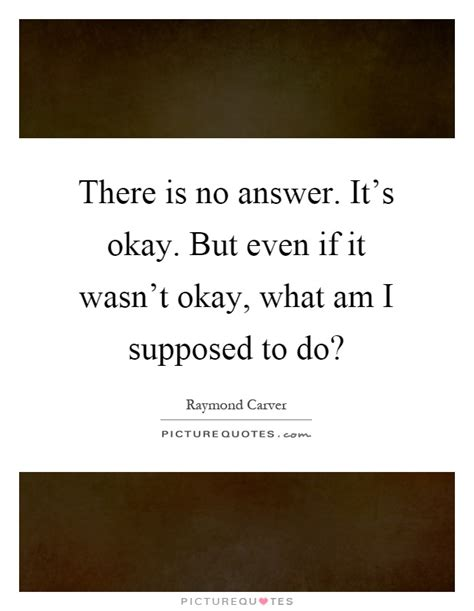film quotes what am i supposed to do raymond carver quotes sayings 71 quotations