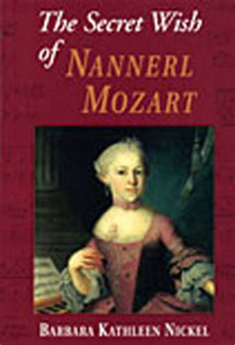 biography of nannerl mozart the secret wish of nannerl mozart by barbara kathleen