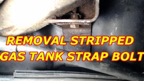 tahoe gas tank strap rusted stripped broken bolt removal