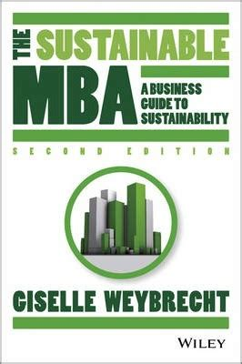 Mba In Sustainability Uk by The Sustainable Mba Weybrecht 9781118760635