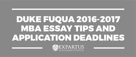 Duke Application Mba by Duke Fuqua 2016 2017 Mba Essay Tips And Application Deadlines