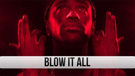 big sean rap style big sean style rap instrumental new school beat quot blow it