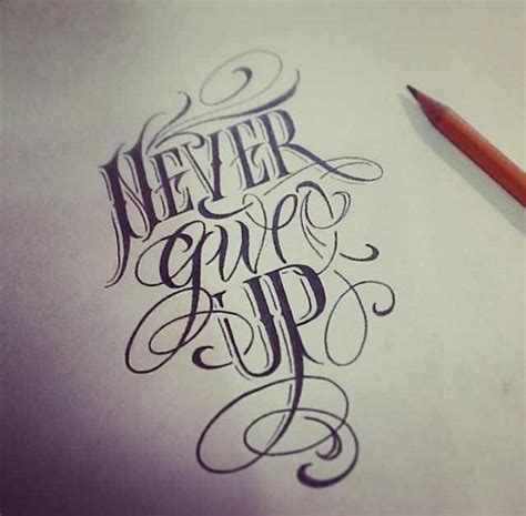 tattoo lettering quote ideas never give up never give up pinterest tattoo