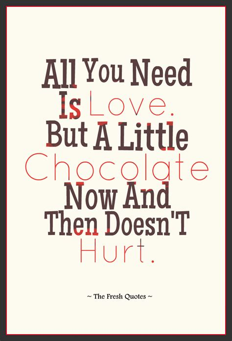 all you need is and a all you need is but a chocolate now and then doesn t hurt 187 charles m