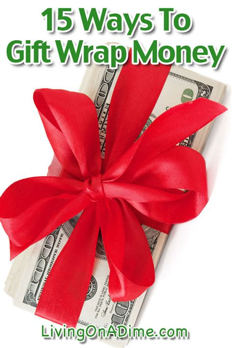 15 ways to gift wrap money living on a dime