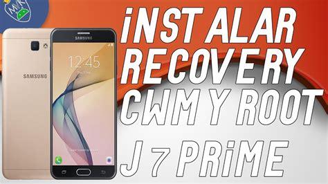 recovery cwm y root samsung galaxy j7 prime sm g610m y sm g610f