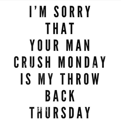 quote man crush monday man crush monday quotes gallery wallpapersin4k net