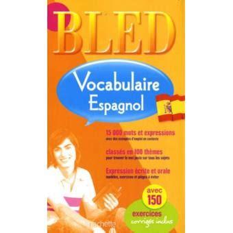 libro bled espagnol bled vocabulaire espagnol varios autores compra libro precio fnac es