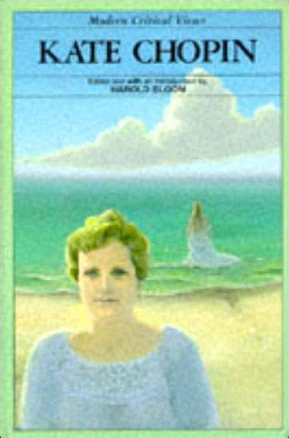 kate chopin biography book kate chopin bloom s modern critical views by harold