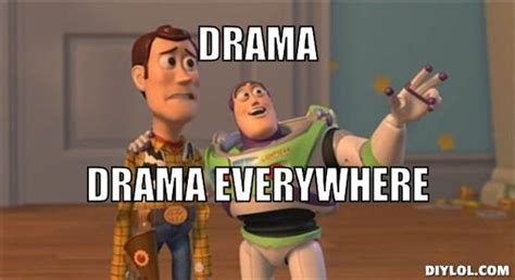 Drama Meme - are you a magnet for drama and want to know why coach carly