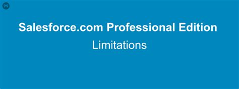 salesforce professional edition workflow salesforce professional edition limitations in salesforce