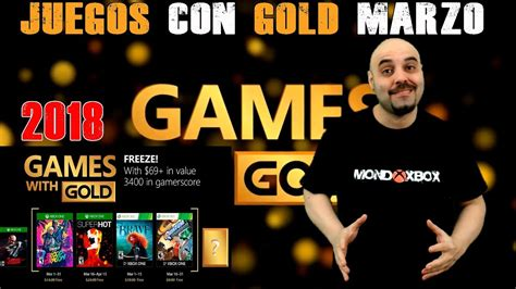 with gold march 2018 juegos con gold marzo 2018 with gold march