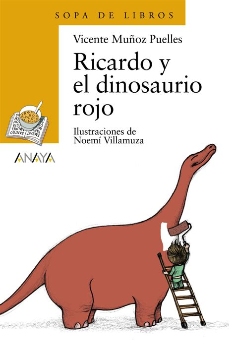 ricardo y el dinosaurio rojo anaya infantil y juvenil