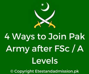 Join Militaty After Mba by 4 Ways To Join Pak Army After Fsc A Levels Etest And