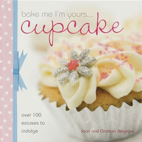bake me i m yours cupcake our recipe book