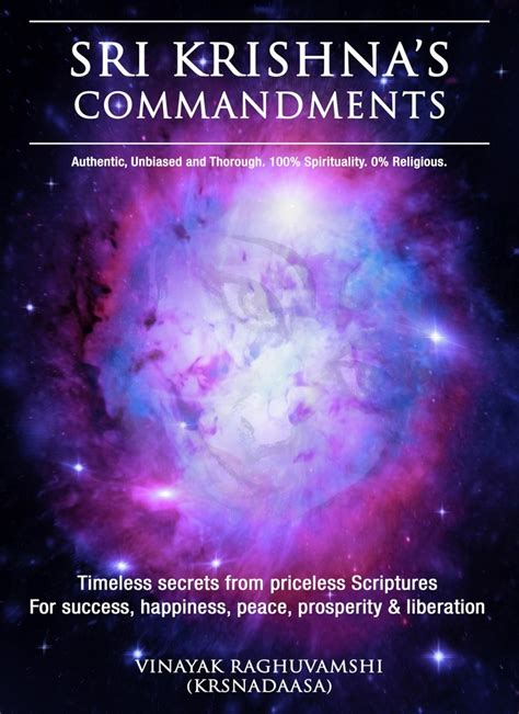 lord sri krishna s commandments timeless secrets extracted from priceless scriptures books the bhagavad gita distilled authentic unbiased and thorough