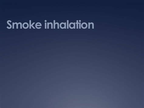 smoke inhalation