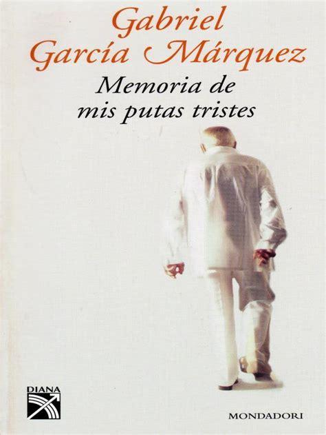 memoria de mis putas 1400095808 muere el premio nobel gabriel garc 237 a m 225 rquez