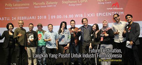 film indonesia untuk motivasi future destination langkah yang positif untuk industri