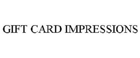 Gift Card Impressions - gift card impressions trademark of gift card impressions llc serial number 78804861