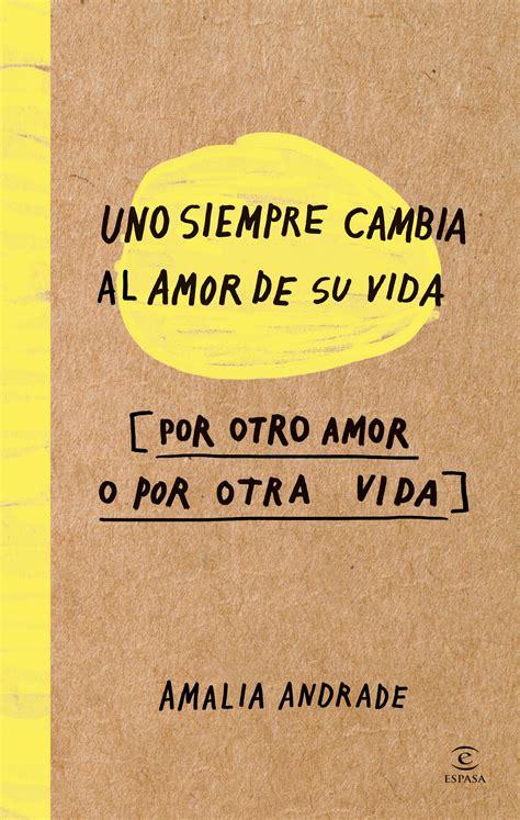 libro el amor del reves pedacito de libro uno siempre cambia el amor de su vida