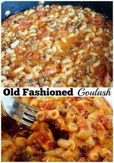 old fashioned comfort food recipes 1000 ideas about old fashioned goulash on pinterest