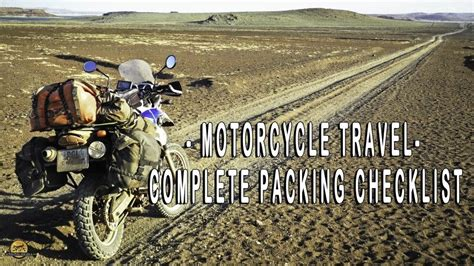 Motorrad Reise Checkliste by The Complete Packing Checklist For Extended Overland