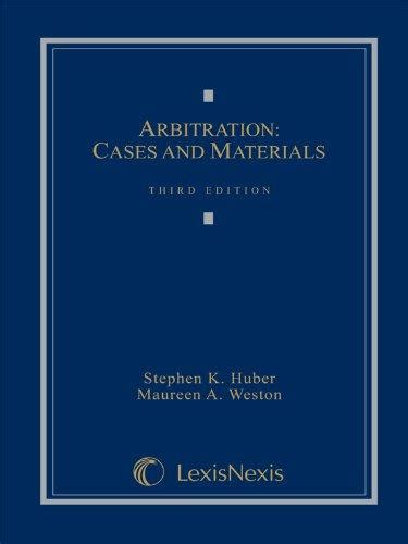 1422485528 arbitration cases and materials arbitration cases and materials 2011 third edition