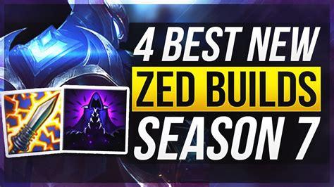 best zed build 4 best new zed builds season 7 zed builds league of