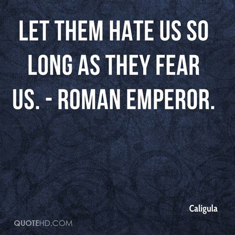 The Kaiser Of Quotable Quotes by Caligula Quotes Quotehd