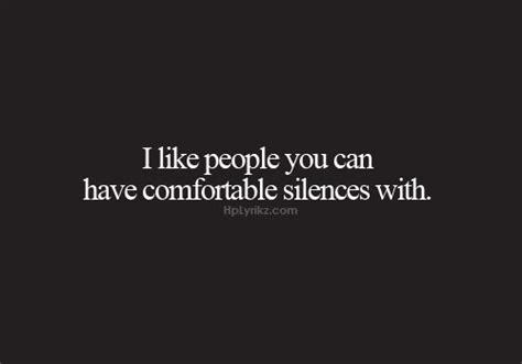 how to be comfortable with silence comfortable silence quotes quotesgram