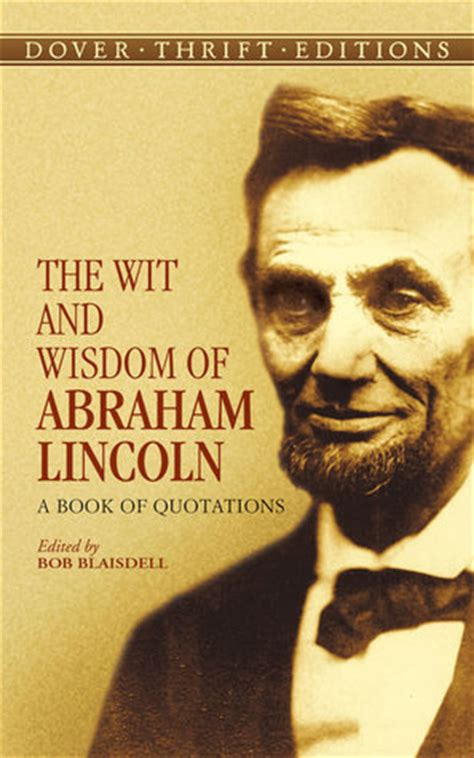 biography book of abraham lincoln the wit and wisdom of abraham lincoln a book of
