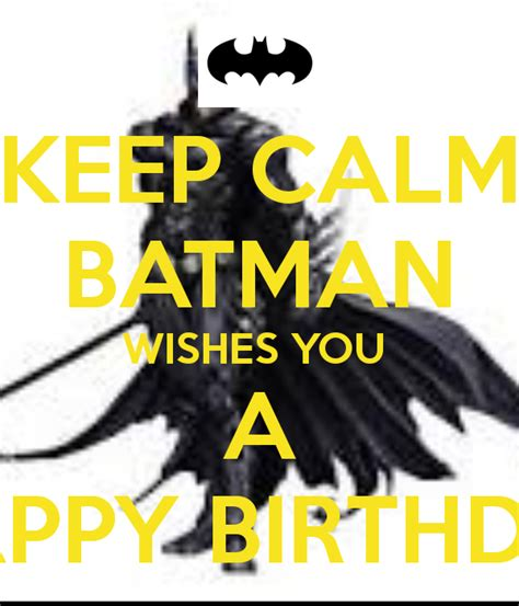 happy 21st birthday batman keep calm and carry on image batman birthday quotes quotesgram